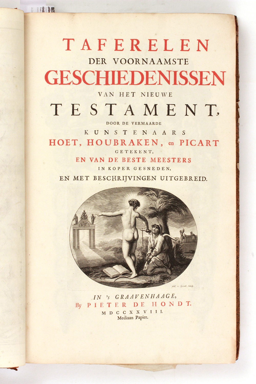 PICART, B.  Taferelen der voornaamste geschiedenissen van het oude en nieuwe testament, en andere boeken, bij de heilige schrift gevoegt, door de vermaarde kunstenaars Hoet, Houtbraken, en Picart getekent, en van de beste meesters in koper gesneden, en met beschrijvingen uitgebreid. In's Graavenhaage by Pieter de Hondt MDCCXXVIII.
