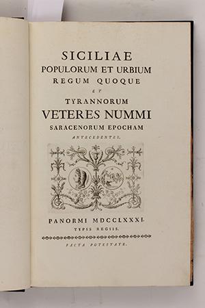 CASTELLI, G. L.  Siciliae populorum et urbium regum quoque et tyrannorum veteres nummi saracenorum epocham antecedentes. (+Auctarim e Auctarium secundum).