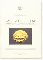 obverse:  ITALIANO, G. Faciem orribilem. La medusa sulla monetazione greca.
