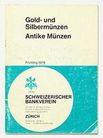 obverse:  SCHWEIZERISCHER BANKVEREIN. Preisliste für Gold- und Silbermünzen, Goldplatten und -barren. Antiche Münzen. Frühling 1976.
