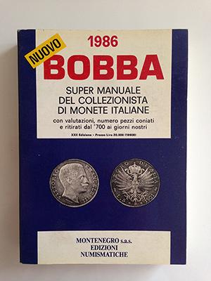 obverse image:  BOBBA Super manuale del collezionista di monete italiane con valutazioni, numero pezzi coniati e ritirati dal  700 ai giorni nostri. XXII edizione. 1986.