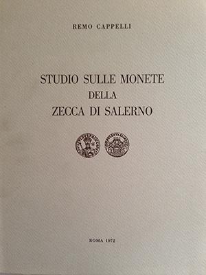 obverse image:  CAPPELLI, R.  Studio sulle monete della zecca di Salerno. Roma, 1972. In-8, 85pp., illustrazioni nel testo, VI tav. fuori testo.