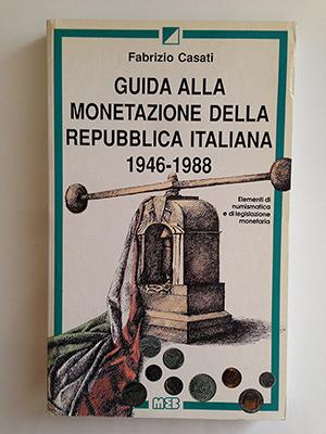 obverse image:  CASATI, F. Guida alla monetazione della Repubblica Italiana 1946-1988. Elementi di numismatica e di legislazione monetaria.