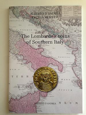 """obverse image:  D'ANDREA, A., MORETTI, C. """"The Lombard's coins of Southern Italy""""  Edizioni d'Andrea, 2014. In-8, 129pp, illustrazioni nel testo.€ 23"""