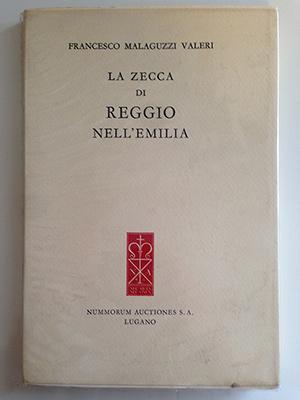 obverse image:  MALAGUZZI VALERI, F. La zecca di Reggio nell Emilia. Lugano, 1979. Esemplare 14/200. pp. VII, 148, 3 tavole b/n.