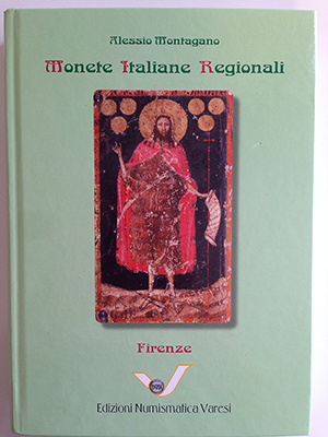 obverse image:  MONTAGANO, A.  Monete italiane regionali- Firenze. Pavia, 2011.  pp. 644, numerose ill. b/n.