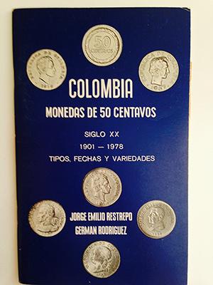 obverse image:  RESTREPO, J.E. & RODRIGUEZ, G. Colombia monedas de 50 centavos. Siglo XX, 1901-1978. Tipos, fechas y variedades.