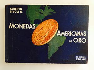 obverse image:  SIVOLI, A.G. Monedas americanas de oro (epoca Republicana).