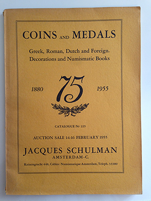 obverse image:  SCHULMAN, Jacques. Catalogue 225. Coins and medals. Greek, Roman, Dutch and foreign. Decorations and numismatic books.