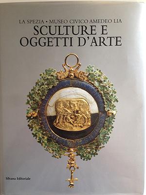 obverse image:  AA.VV. La Spezia. Museo Civico Amedeo Lia. Sculture e oggetti d arte.