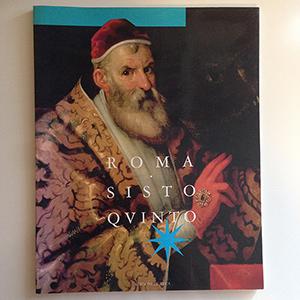 obverse image:  AA.VV. Roma di Sisto V. Arte, architettura e città fra rinascimento e barocco. Catalogo della mostra. Roma, Palazzo Venezia, 22 gennaio - 30 aprile 1993.
