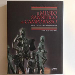 obverse image:  DI NIRO, A.  Il museo sannitico di Campobasso. Catalogo della collezione provinciale. Carsa Edizioni, 2007. In-8, 263 pp, illustrazioni a colori nel testo.