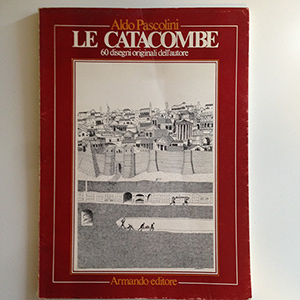 obverse image:  PASCOLINI, A. Le catacombe. 60 disegni originali dell autore.