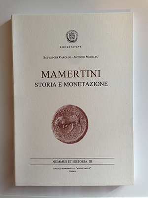 """obverse image:  CAROLLO, S., MORELLO, A.  Nummus et Historia III. """"Mamertini. Storia e monetazione"""". 169pp, illustrazioni nel testo, VI tavole fuori testo."""
