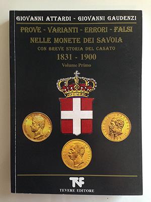 obverse image:  ATTARDI, G., GAUDENZI, G. Prove, varianti, errori, falsi nelle monete dei Savoia con breve storia del Casato 1831-1900. Volume primo.