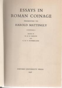 D/ Autori vari, Essay in Roman Coinage presented to Harold Mattingly. Ril. ed. Oxford 1956 pag. 285 con ill nel testo + 1+8 tavole importante e raro ottimo stato