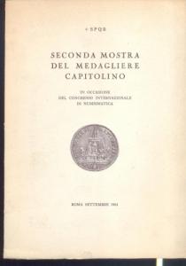 D/  Autori vari, Seconda mostra del Medagliere Capitolino. Ril. ed. Roma 1961 pp. 26 tav 6 molto raro ottimo stato