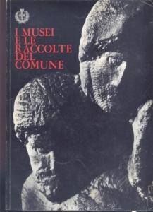 D/ Autori vari, I Musei e le raccolte del Comune di Milano. Ril. ed. Milano 1965 pag 124 con ill nel testo buono stato