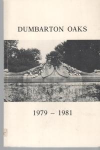 D/ Autori vari, Dumbarton Oaks 1979-1981. Ril. ed. Waashington 1984 pp. 117 con ill nel testo ottimo stato