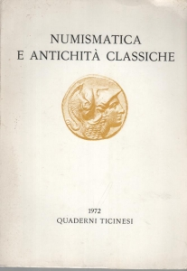 D/  Autori vari, Quaderni Ticinesi n. 1 - 1972 Numismatica e antichità classiche. Ril. ed. Lugano 1972 pag. 191 con tavole e ill nel testo ottimo stato