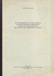 D/ Arzone Antonella, Nota preliminare al ritrovamento di monete romane e medioevali nello scavo archeologico del cortile del Tribunale di Verona. Ril ed. Milano 1987 pp. 10 buono stato
