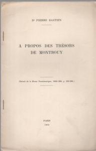 D/  Bastien Pierre, Aproèps des tresors de Montbouy: Monnaies antiques. Brossura ed. Parigi 1960 pp. 5 raro buono stato