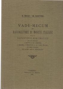 D/ Bazzi G. & Santoni M.,Vademecum del raccolglitore di monete italiane. Ril. ed. ristampa Latina 1978 pp. 223 ottimo stato