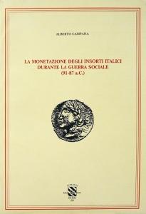 D/ CAMPANA Alberto, La monetazione degli insorti italici durante la Guerra sociale (91-87 A.C.). Soliera, 1987 Molto raro Legatura originale con sovracoperta. pp. xv, (1), 153, (1); tavv. 12