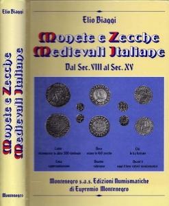 D/ BIAGGI Elio, Monete e Zecche Medievali Italiane dal Sec. VIII al Sec. XV. Torino 1992 molto raro Cartonato editoriale. pp. 526, ill. nel testo