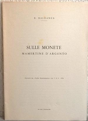 D/ BALDANZA B. – Sulle monete mamertine d'argento. Mantova, 1970. pp. 23, ill. b./n.