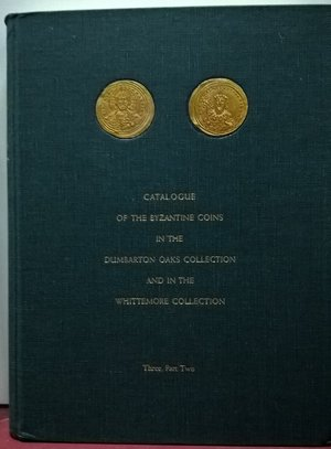 R/ BELLINGER A. R. - GRIERSON P. - Catalogue of the Byzantine Coins in the Dumbarton Oaks Collection and the Whittemore Collection. Volumi I, II.1, II.2, III.1, III.2. Washington 1966, 1968. Pp. 383 + 728 + 887, tavv. 80 + 46 + 70. (5 volumi)