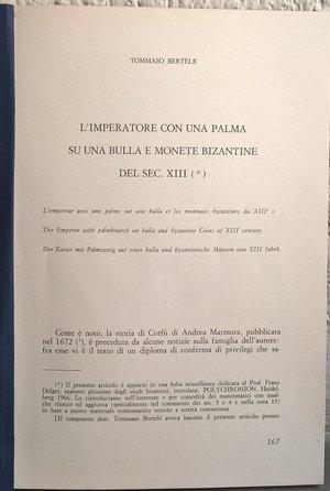 D/ BERTELE T.–L'imperatore con la palma su una bulla e monete bizantine del sec. XIII. pp. 167-176, tavv. 2.