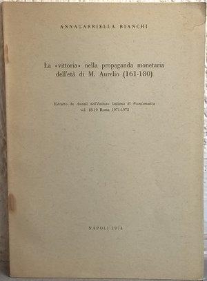 """D/ BIANCHI A. – La """"vittoria"""" nella propaganda monetaria dell'età di M. Aurelio (161-180). Napoli, 1974. pp. 153-173, tav. 1"""