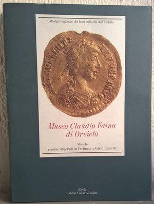D/ BERGAMINI M. – Museo Claudio Faina di Orvieto. Monete romane imperiali da Pertinace a Valentiniano III. Città di Castello 1997. pp. 417, ill. b. n. e col.
