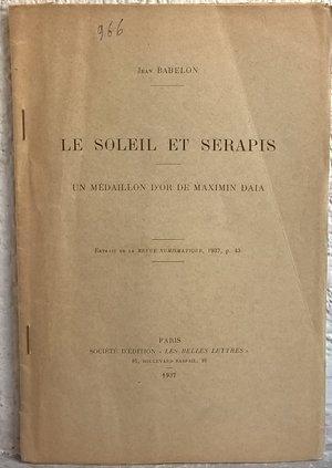 D/ BABELON J. – Le soleil et Serapis. Un médaillon d'or de Maximin Daia. Paris, 1937. pp. 43-55, tav. 1