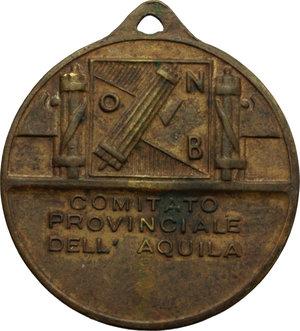 R/ L'Aquila. Opera Nazionale Balilla. Medaglia COMITATO PROVINCIALE DELL'AQUILA.     AE.   mm. 30.00    BB.