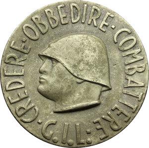 D/  Medaglia G.I.L. CREDERE OBBEDIRE COMBATTERE. Al R/ Testa del Duce in incuso.     MI.   mm. 38.00    BB.