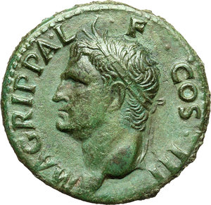 D/ Agrippa (died in 12 A.D.).  AE As, struck under Gaius, circa 37-41 AD. Obv. M AGRIPPA·L·F·COS·III. Head left, wearing rostral crown. Rev. S-C. Neptune standing left, cloaked, holding small dolphin and trident. RIC (Gaius) 58. AE. g. 11.46  mm. 28.00    EF/About EF.