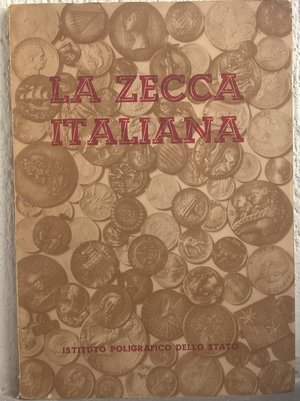 obverse: AA. VV. – La zecca italiana. Roma, 1955. pp. 33, ill. b/n.       raro