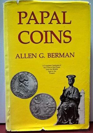 obverse: BERMAN A. G. - Papal coins. New York, 1991. Pp. 332 (pp. 255 di testo e illustrazioni, più pp. 77 i tavole).