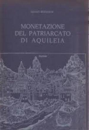 obverse: BERNARDI G. - Monetazione del Patriarcato di Aquileia. Trieste, 1975. pp. 212, ill. nel testo. Edizione di 1000 esemplari numerati, questo è il 598     raro