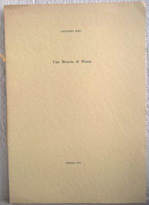 obverse: BOVI G. – Una Moneta di Murat. Napoli,1971. pp. 8, ill. b/n