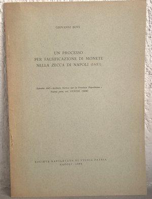 obverse: BOVI G. – Un processo per falsificazione di moneta nella zecca di Napoli. Napoli,1959. pp. 207-214, tav. 1 b/n    raro