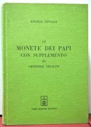 obverse: CINAGLI A.–Le monete dei Papi con supplemento di Ortensio Vitalini. Bologna, 1970. pp. V + 480, tavv. 4. Ristampa anastatica dell'edizione di Fermo, 1848.