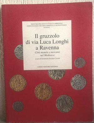 obverse: COCCHI ERCOLANI E. – Il gruzzolo di Via Luca Longhi a Ravenna, Città monete e mercanti nel Medioevo. Ravenna, 1997. pp. 151, tavv. 63 col.