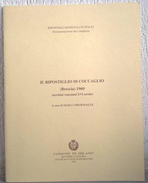 obverse: CHIARAVALLE M. – Il ripostiglio di Coccaglio (Brescia) 1960 (zecchini veneziani XI secolo). Milano, 1996. pp. 19, tavv. 2 b/n.