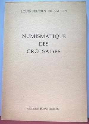 obverse: DE SAULCY L. F. – Numismatique des Croisades. Bologna, s. d. pp. 174, tavv. 19. Ristampa anastatica dell'edizione originale di Paris, 1847