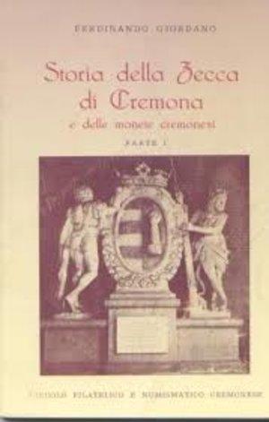 obverse: GIORDANO F. – Storia della zecca di Cremona e delle monete cremonesi. Parte I. Cremona, 1971. pp. 93, ill. b/n.     molto raro