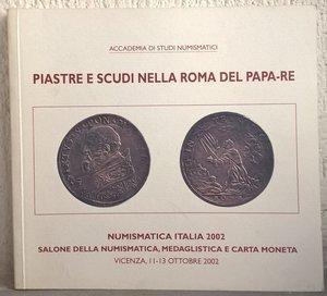 obverse: LUSUARDI A. – Piastre e scudi nella Roma del papa-re. Vicenza, 2002. pp. 136, molte ill. col.