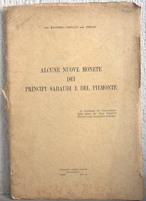 obverse: MAGGIORA VERGANO T. – Alcune nuove monete dei Principi sabaudi e del Piemonte. Torino, 1931. pp. 29, ill.       raro